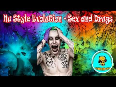 Nu Style Evolution - Sex and Drugs