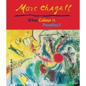 Marc Chagall - What Color Is Paradise (Adventures in Art