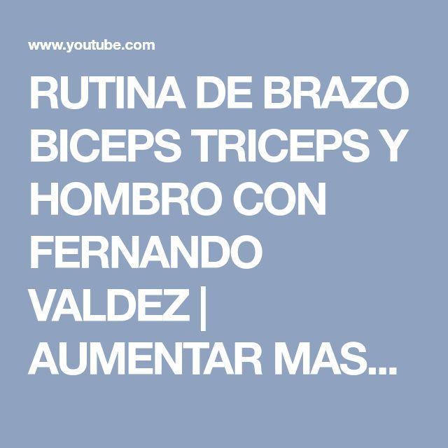 RUTINA DE BRAZO BICEPS TRICEPS Y HOMBRO CON FERNANDO VALDEZ   AUMENTAR MASA MUSCULAR   FUERZA FV - YouTube
