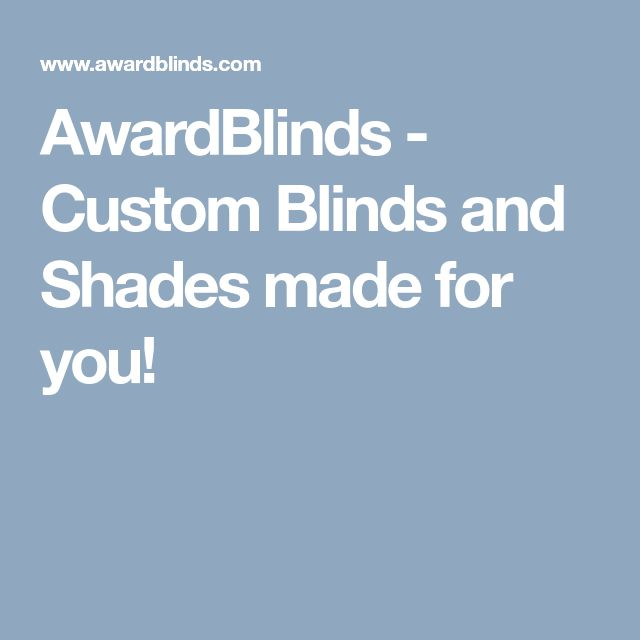 AwardBlinds - Custom Blinds and Shades made for you!