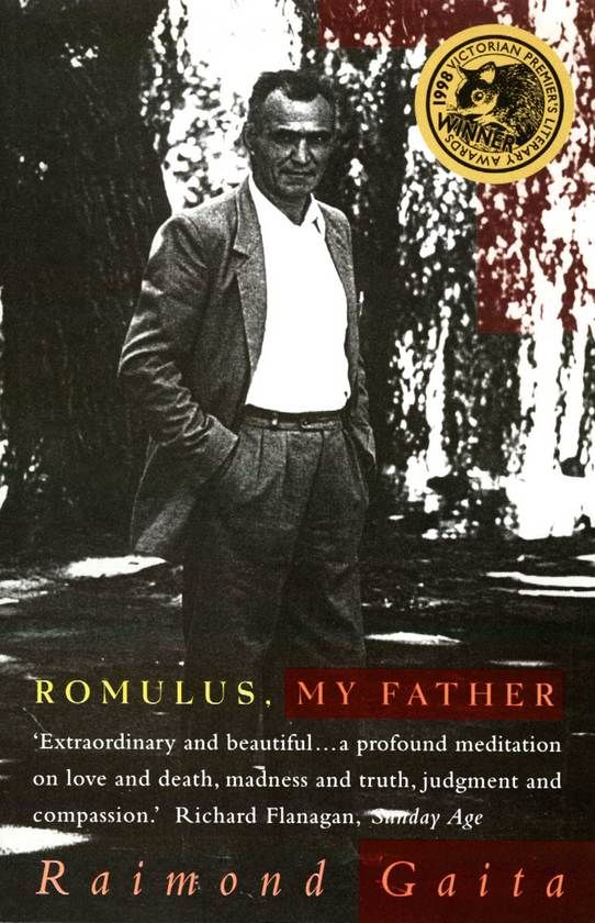 """Romulus, My Father -  Helen Garner's searing words, Romulus, My Father """"changed the quality of the literary air in this country""""."""