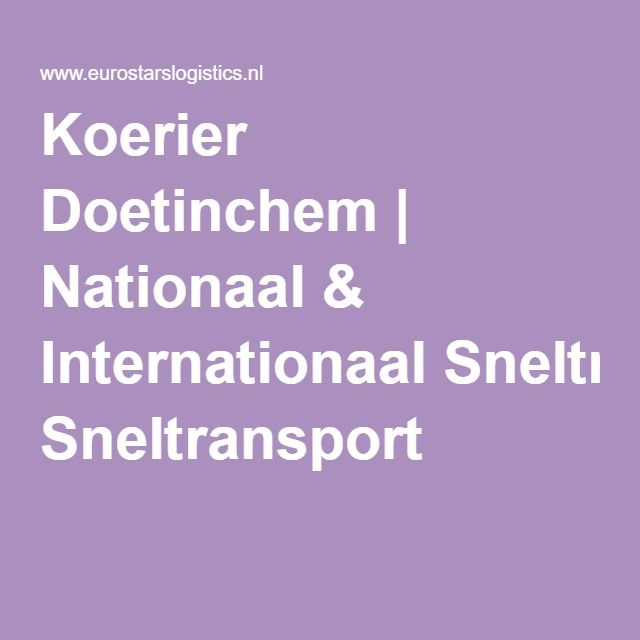 Koerier Doetinchem | Nationaal & Internationaal Sneltransport