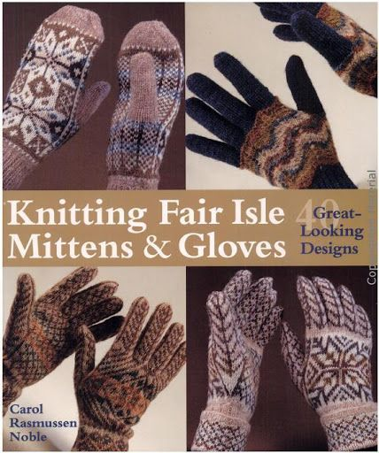 Knitting Fair Isle Mittens & Gloves 40 Great-Looking Designs - Алина Азинова - Picasa Webalbumok
