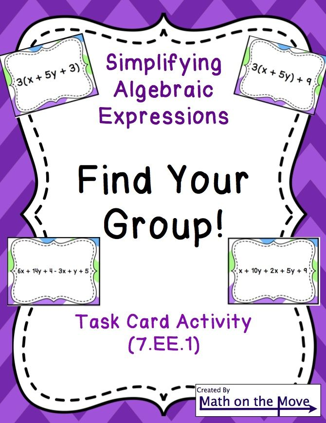 Simplifying Algebraic Expressions task card activity.  Students find three other students who had different equivalent expressions.