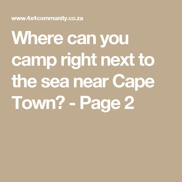 Where can you camp right next to the sea near Cape Town? - Page 2