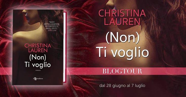 Leggere Romanticamente e Fantasy: Recensione (Non) Ti Voglio di Christina Lauren