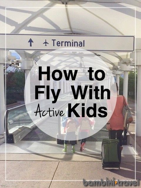 How to Fly with Active Kids | Family Travel airplane survival tips for young, busy children | Bambini Travel