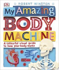 My Amazing Body Machine  Robert Winston  Owen Gildersleeve
