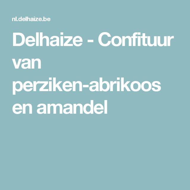 Delhaize - Confituur van perziken-abrikoos en amandel