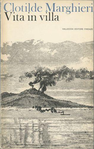 Clotilde Marghieri  Vita in villa  Collanna narratori Vallecchi, n. 43.