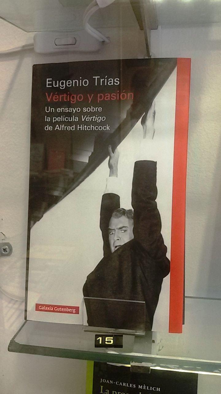 """Vertigo y pasión"" d'Eugenio Trias. Galaxia Gutenberg"