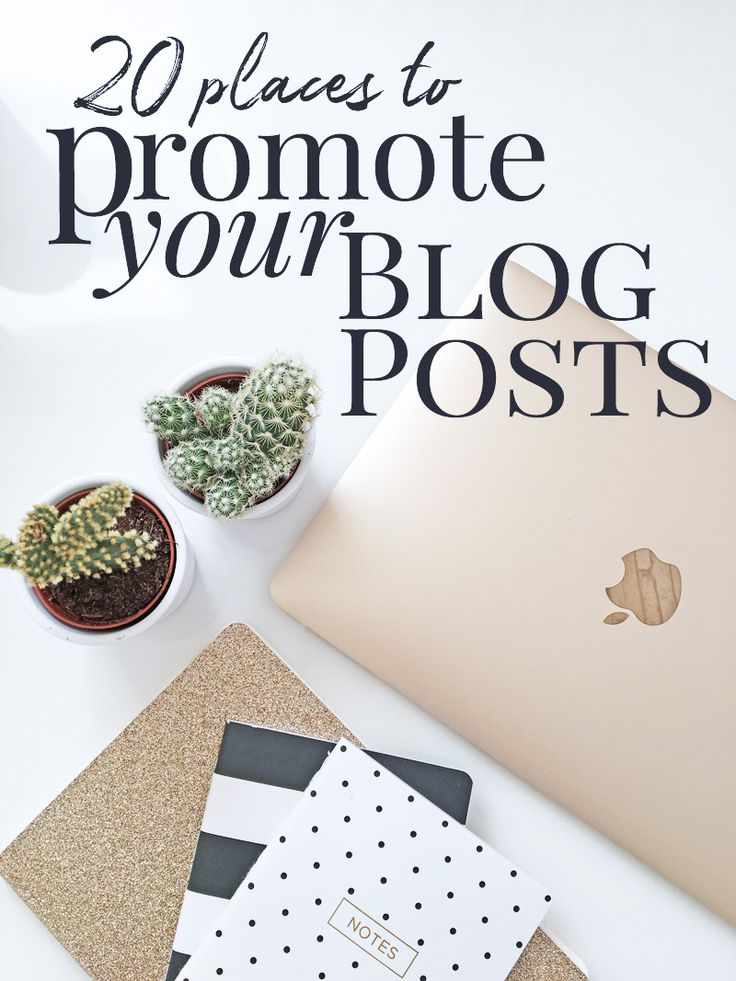 20 places to promote your next blog post: Get more traffic and readers by promoting your blog posts in these 20 different ways