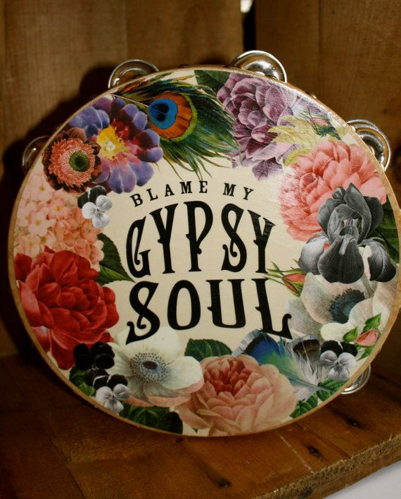 Gypsy Tambourine. Blame My Gypsy Soul in a by arosyoutlookdesigns, $15.95
