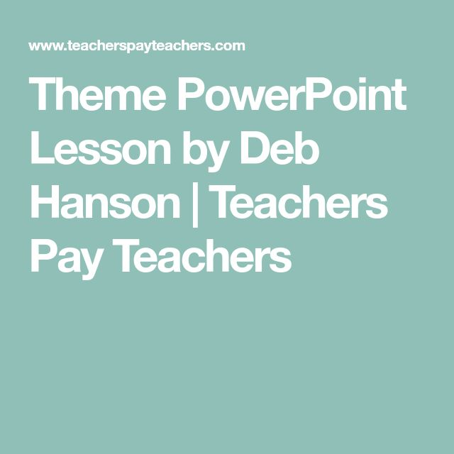 Theme PowerPoint Lesson by Deb Hanson | Teachers Pay Teachers