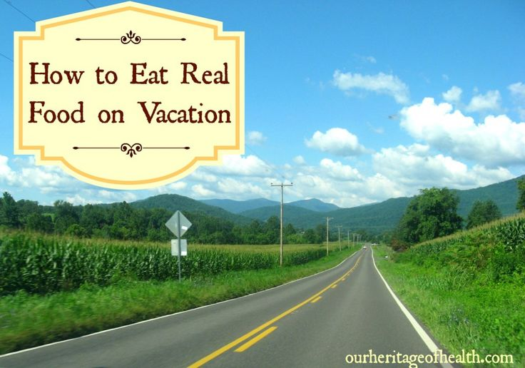 "For all the #healthy eaters, here are a few great tips on ""How to Eat Real Food on Vacation""."