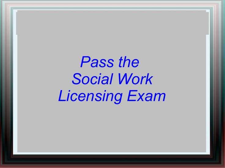 Pass the Social Work Licensing Exam (tips via slideshow)