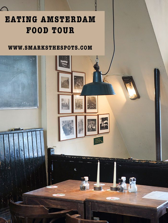 Eating Amsterdam Food Tour - S Marks The Spots Blog