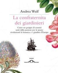 Andrea Wulf, La confraternita dei giardinieri