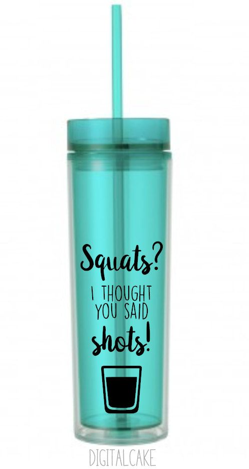 Squats? I thought you said Shots! - funny exercise workout cup - 16 oz acrylic…