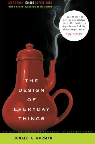 The Design of Everyday Things by Donald A. NormanDesignthinking Donnorman, Ux Bookshelf, Donald O'Connor, Creative, Book Worth, Art, Donald Norman, Everyday Things, Things Donald