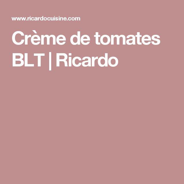 Crème de tomates BLT | Ricardo