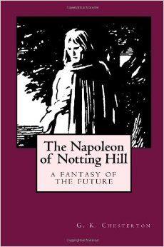 The Napoleon of Notting Hill (G.K. Chesterton)