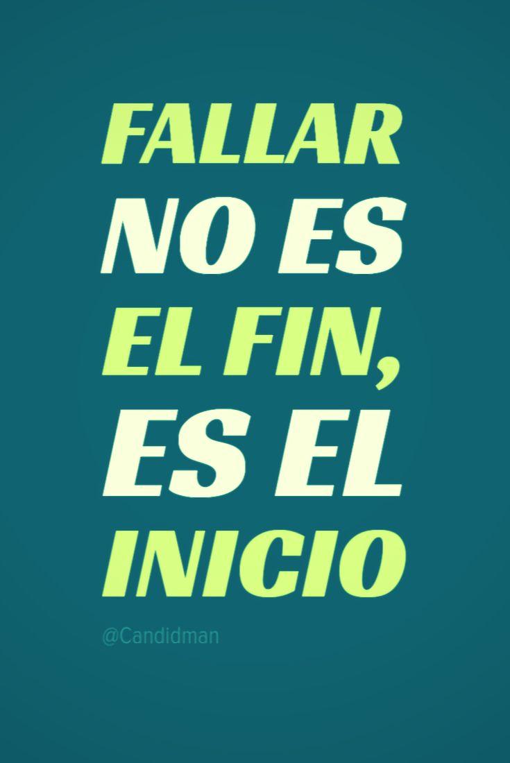 Fallar no es el fin es el inicio.  @Candidman     #Frases Candidman Fallar Fin Inicio Motivación @candidman