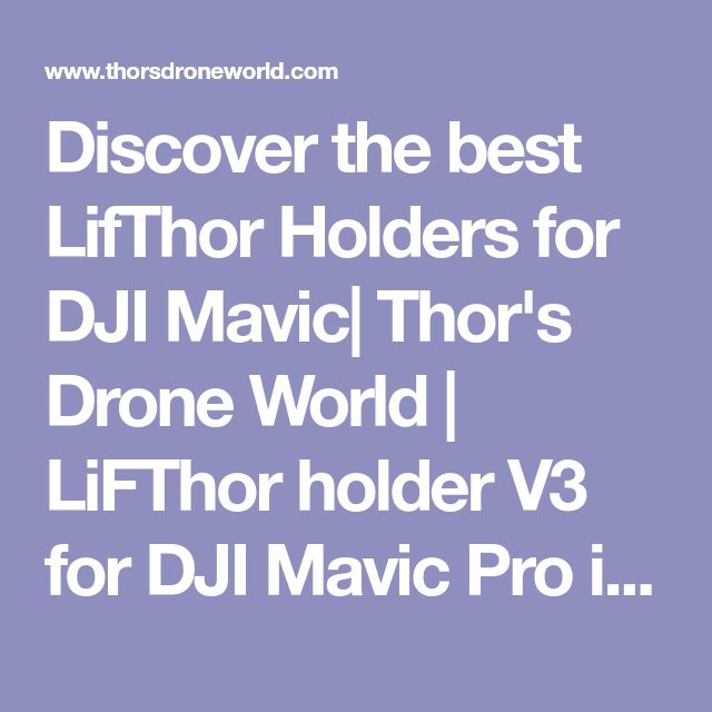 Discover the best LifThor Holders for DJI Mavic| Thor's Drone World | LiFThor holder V3 for DJI Mavic Pro iPad/Tablet;