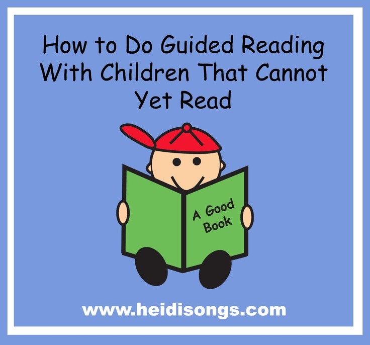 Heidisongs Resource: How to Do Guided Reading with Children that Cannot Yet Read