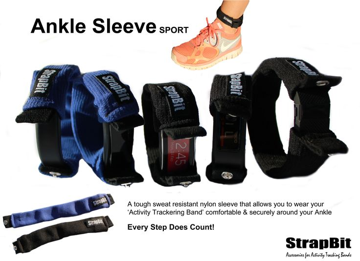 For types of Activity Tracking Bands - The Ankle Sleeve by StrapBit is a nylon/spandex sleeve to you insert your activity tracking band then wear it around your ankle.  Its comfortably & secure - no more rashes, tough wearing, sweat resistant and fits most activity tracking bands.  On Sale Now