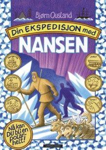 Din ekspedisjon med Nansen av Bjørn Ousland (Innbundet)
