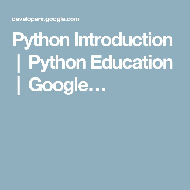 Python Introduction  |  Python Education  |  Google…