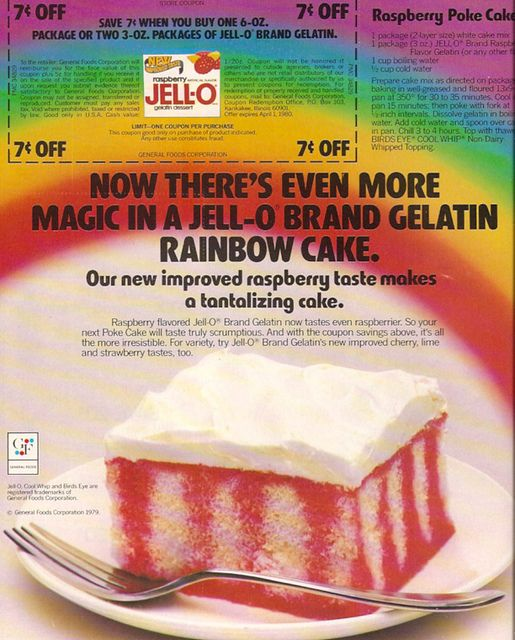 Rainbow poke jello cake. Ad for that seemed to be everywhere  1979 Jell-O Ad Coupon General Foods by gregg_koenig, via Flickr