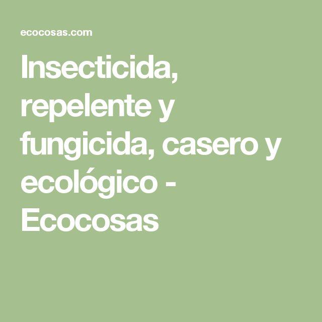 Insecticida, repelente y fungicida, casero y ecológico - Ecocosas