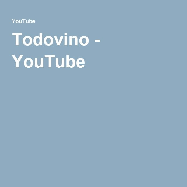 Todovino - YouTube