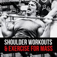 A list of shoulder workouts to build mass with videos showing you how to perform the exercises. If you want bigger delts, then this is the article for you.