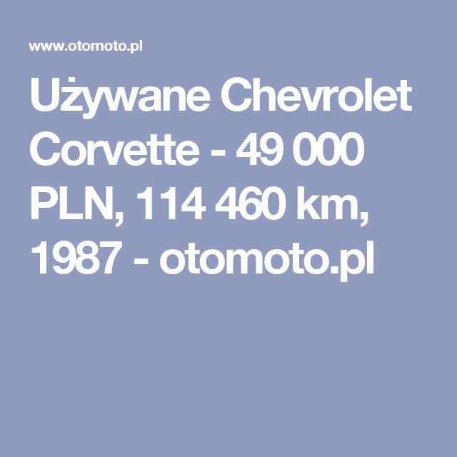 Używane Chevrolet Corvette - 49 000 PLN, 114 460 km, 1987  - otomoto.pl