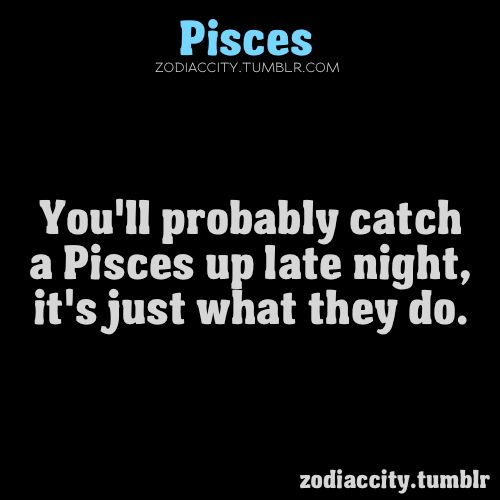 You'll Probably Catch A Pisces Up Late Night, It's Just What They Do. ະ۰Ṗ!sCesꑑwoMaṆ۰ະ