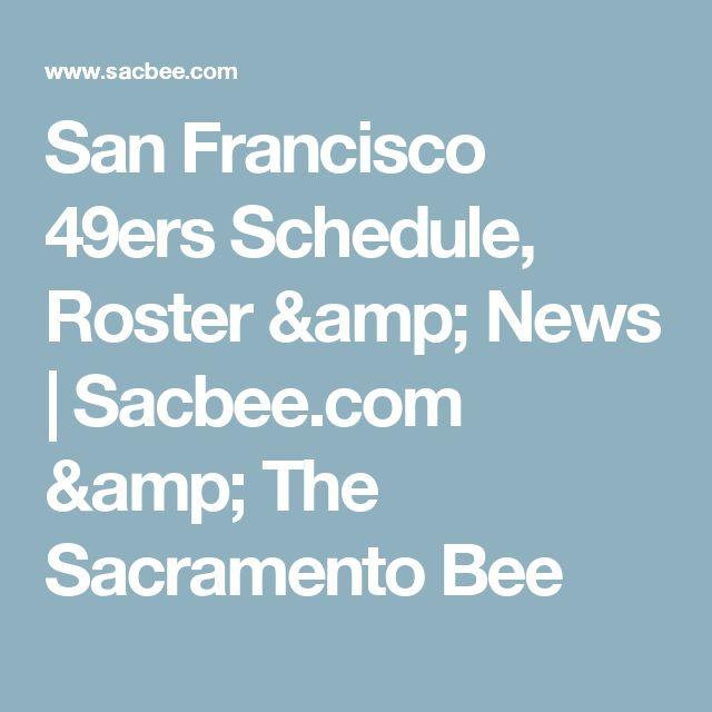 San Francisco 49ers Schedule, Roster & News | Sacbee.com & The Sacramento Bee