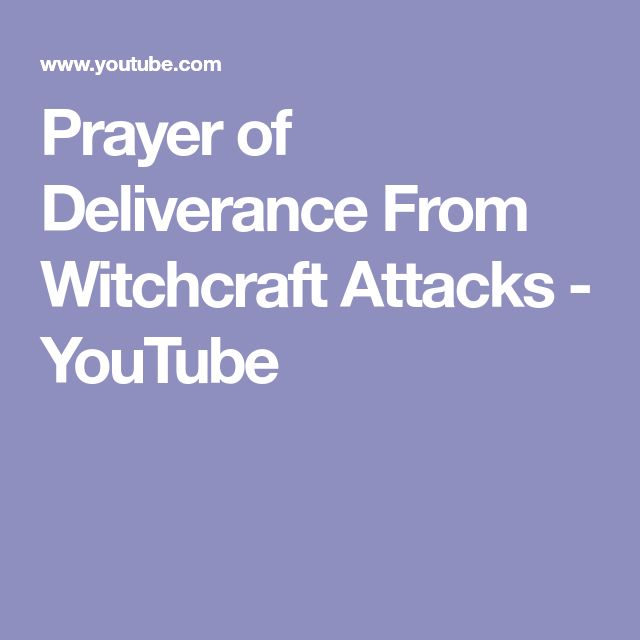 Prayer of Deliverance From Witchcraft Attacks - YouTube