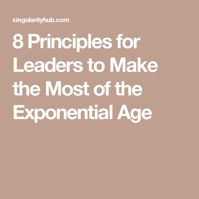 8 Principles for Leaders to Make the Most of the Exponential Age