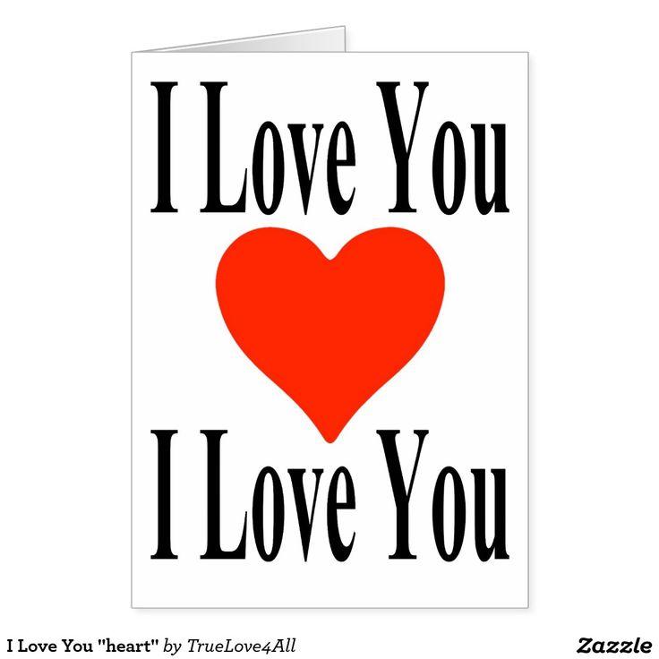 "I Love You ""heart"" Greeting Card"