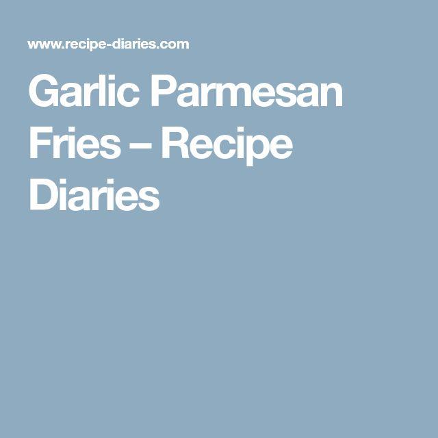 Garlic Parmesan Fries – Recipe Diaries