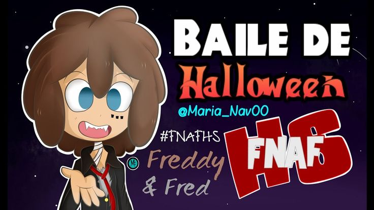 "[#FNAFHS Fan-Made] ""Baile de Halloween"" (Freddoy)  | Maria-Nav"