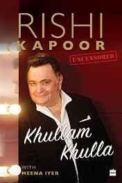 Khullam Khulla: Rishi Kapoor Uncensored Hardcover ? 20 Jan 2017
