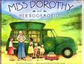 Miss Dorothy and Her Bookmobile, written by Gloria Houston and illustrated by Susan Condie Lamb, is based on the true story of one of the author's childhood heroes.