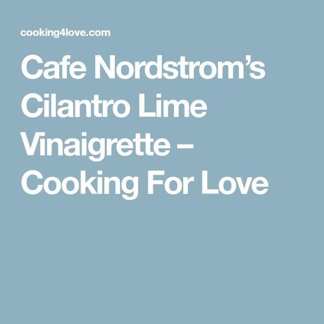 Cafe Nordstrom's Cilantro Lime Vinaigrette – Cooking For Love
