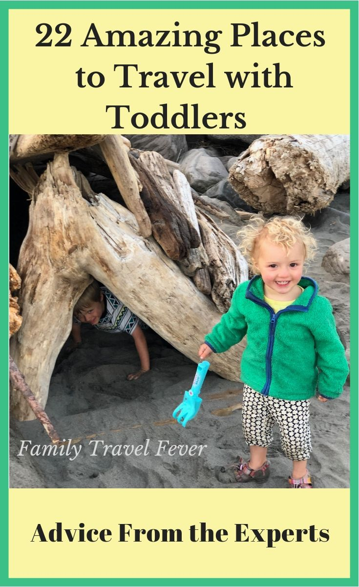 22 Amazing Places In The World To Travel With Toddlers Toddler Travel Family Vacation Destinations Family Travel