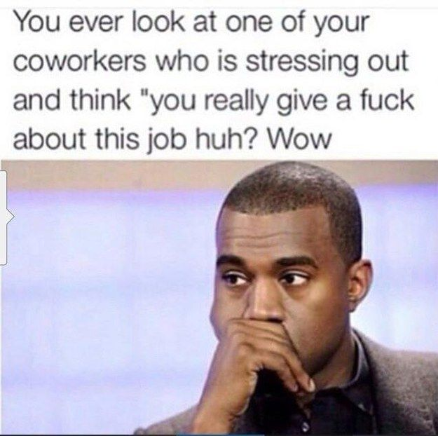 Confusion:   22 Pictures That Are Too Real For People Who Hate Their Job