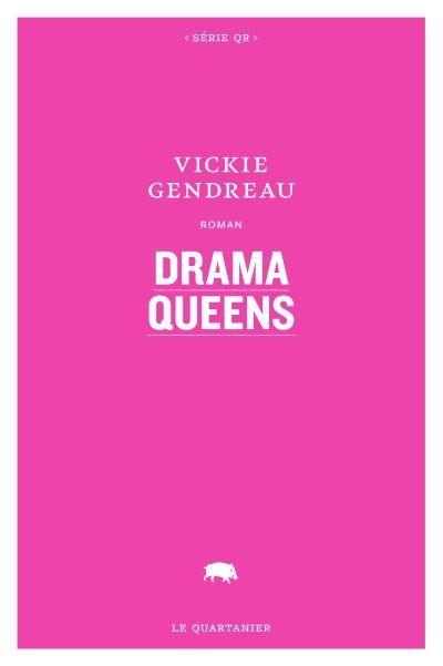 Drama Queens de Vicky Gendreau (LeQuartanier)